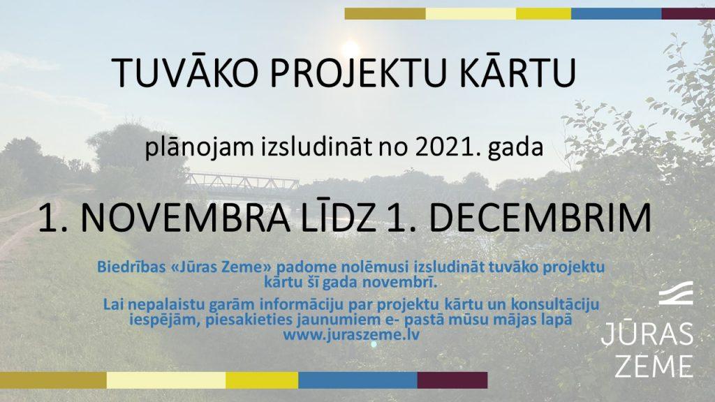 13. projektu kārta izsludināma no 2021. gada 1. novembra līdz 1. decembrim